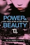 Power & Beauty: A Love Story of Life on the Streets - T.I. Harris, David Ritz