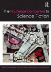 The Routledge Companion to Science Fiction - Bould And Mark, Andrew M. Butler, Adam Roberts, Sherryl Vint