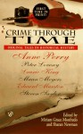 Crime Through Time - Miriam Grace Monfredo, Sharan Newman, Maan Meyers, Edward Marston, Carola Dunn, Anne Perry, Peter Lovesey, Laurie R. King, Leonard Tourney, Kate Ross, Edward D. Hoch, Alanna Knight, M.J. Trow, Troy Soos, Gillian Linscott, Barbara Paul, Michael Pearce, Ken Kuhlken, Nicholas
