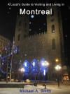 A Local's Guide to Visiting and Living in Montreal - Michael A. Smith