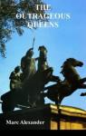 The Outrageous Queens - Marc Alexander