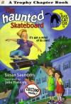 The Haunted Skateboard - Susan Saunders, Jane Manning