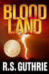 Blood Land - R.S. Guthrie