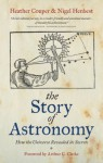 The Story of Astronomy: How the universe revealed its secrets - Heather Couper, Nigel Henbest
