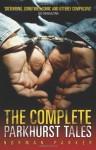 The Complete Parkhurst Tales - Norman Parker