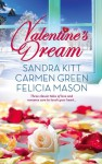 Valentine's Dream: Love Changes EverythingSweet SensationMade in Heaven - Sandra Kitt, Carmen Green, Felicia Mason
