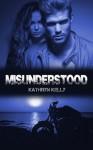 Misunderstood - Kathryn Kelly