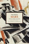 Following Marx: Method, Critique and Crisis - Michael A. Lebowitz