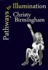Pathways to Illumination - Christy Birmingham