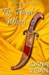 The Third Wheel (The Impaler Legacy) - Ioana Visan