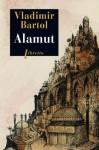 Alamut (Littérature étrangère) (French Edition) - Vladimir Bartol