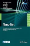 Nano Net: 4th International Icst Conference, Nano Net 2009, Lucerne, Switzerland, October 18 20, 2009, Proceedings (Lecture Notes Of The Institute For ... And Telecommunications Engineering) - Alexandre Schmid, Sanjay Goel, Wang Wei, Valeriu Beiu, Sandro Carrara