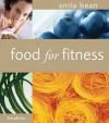 Food for Fitness - Anita Bean