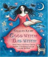 Good Witch, Bad Witch: Sweet Spells and Dark Charms [With Cards] - Gillian Kemp