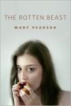 The Rotten Beast - Mary E. Pearson