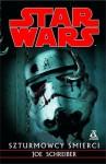 Szturmowcy Śmierci (Star Wars) - Joe Schreiber, Błażej Niedziński