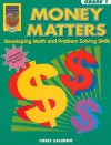 Money Matters, Grade 1: Developing Math and Problem Solving Skills - Chris Salerno