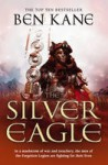 The Silver Eagle: (The Forgotten Legion Chronicles No. 2) - Ben Kane