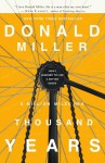 A Million Miles in a Thousand Years: How I Learned to Live a Better Story - Donald Miller