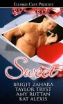 Sweet - Brigit Zahara, Taylor Tryst, Amy Ruttan, Kat Alexis