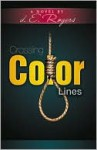Crossing Color Lines - D.E. Rogers
