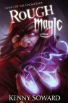 Rough Magic (GnomeSaga #1) - Kenny Soward, J.M. Martin