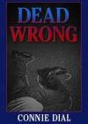 Dead Wrong - Connie Dial, Marguerite Gavin