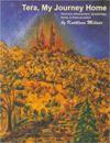 Tera, My Journey Home: Seichem, Shamanism, Symbology, Herbs & Reincarnation - Kathleen Milner