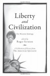 Liberty and Civilization: The Western Heritage (The American Spectator) - Roger Scruton