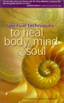 Spiritual Techniques To Heal Body, Mind And Soul - Elizabeth Clare Prophet