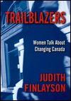Trailblazers: Women Talk About Changing Canada - Judith Finlayson