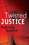 Twisted Justice - Patricia Gussin