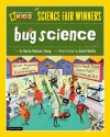 Science Fair Winners: Bug Science - Karen Romano Young, David Goldin
