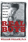 Real Boys: Rescuing Our Sons from the Myths of Boyhood - William S. Pollack, Mary Pipher