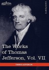The Works of Thomas Jefferson, Vol. VII (in 12 Volumes): Correspondence 1792-1793 - Thomas Jefferson, Paul L. Ford