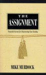 The Assignment: Powerful Secrets for Discovering Your Destiny - Mike Murdock
