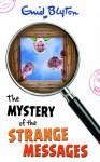 The Mystery of the Strange Messages - Enid Blyton, Martin Usborne