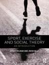 Sport, Exercise and Social Theory: An Introduction - Gyozo Molnar, John Kelly