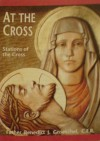At the Cross: Stations of the Cross - Benedict J. Groeschel
