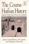 The Course of Human History: Economic Growth, Social Process, and Civilization - Johan Goudsblom, Stephen Mennell, Eric L. Jones