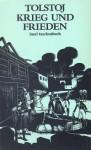 Krieg und Frieden - Leo Tolstoy, Hermann Röhl, Wolfgang Kasack, Theodor Eberle