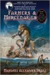 Farmers & Mercenaries - Book One of the Genesis of Oblivion Saga - Maxwell Alexander Drake, Patrick LoBrutto, Jo Wilkins, Lars Grant-West