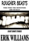Rougher Beasts - Eight Short Stories - Erik Williams