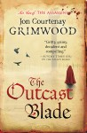 The Outcast Blade - Jon Courtenay Grimwood