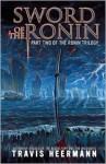 Sword of the Ronin - Travis Heermann