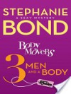 Body Movers: 3 Men and a Body - Stephanie Bond