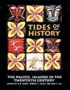 Tides of History: The Pacific Islands in the Twentieth Century - K.R. Howe, Robert C. Kiste