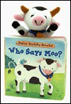 Who Says Moo? (Baby Buddy Book Series) - Dawn Bentley