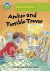 Archie and Terrible Trevor - Anne Rooney