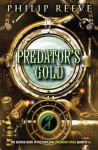 Mortal Engines: Predator's Gold - Philip Reeve